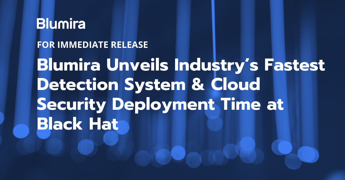 Blumira Unveils Industry's Fastest Detection System & Cloud Security Deployment Time at Black Hat