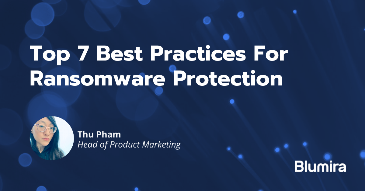 Top 7 Best Practices For Ransomware Protection